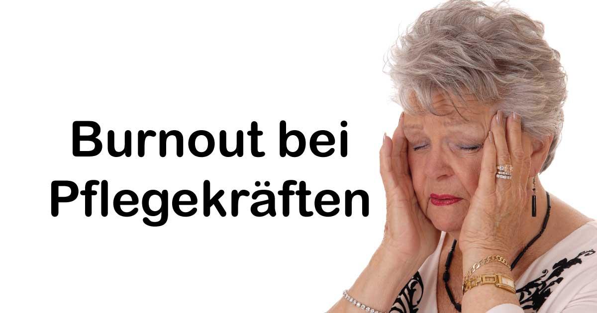 Burnout bei Pflegekräften? - 24 Stunden Pflege / Betreuung