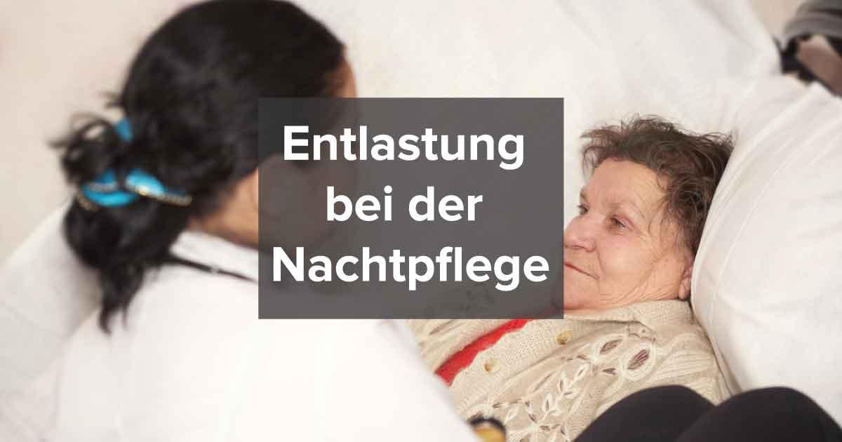 Nachtpflege - Entlastung bei der Pflege über Nacht