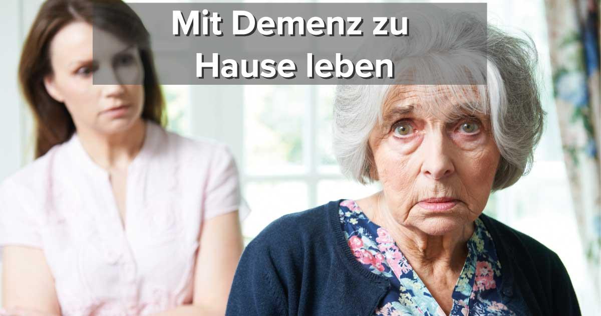 Demenzkranke - Pflege zu Hause - Mit Demenz zu Hause leben